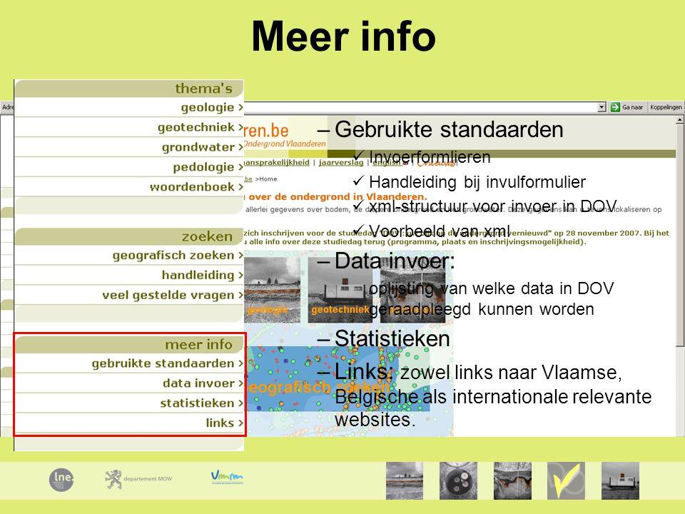 Meer info –Gebruikte standaarden Invoerformlieren Handleiding bij invulformulier xml-structuur voor invoer in DOV Voorbeeld van xml –Data invoer: opli
