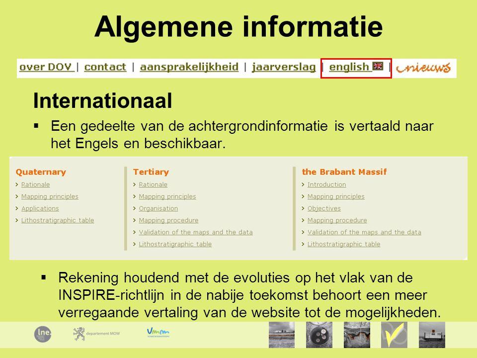 Algemene informatie Internationaal  Een gedeelte van de achtergrondinformatie is vertaald naar het Engels en beschikbaar.  Rekening houdend met de e
