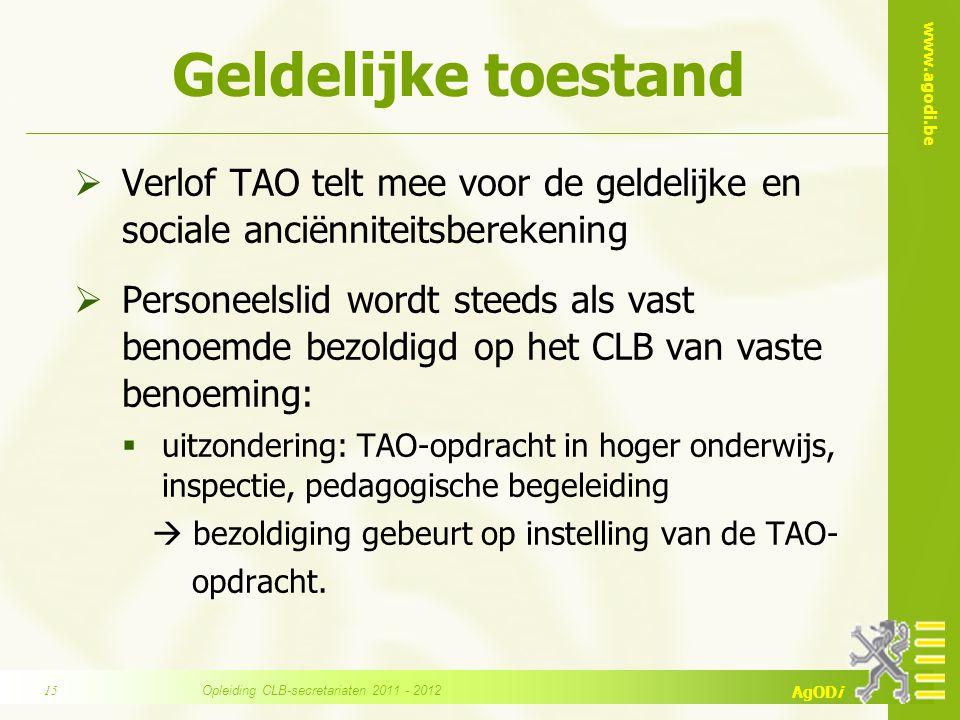 www.agodi.be AgODi Geldelijke toestand  Verlof TAO telt mee voor de geldelijke en sociale anciënniteitsberekening  Personeelslid wordt steeds als va