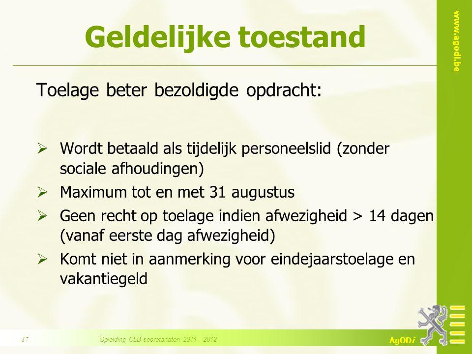 www.agodi.be AgODi Geldelijke toestand Toelage beter bezoldigde opdracht:  Wordt betaald als tijdelijk personeelslid (zonder sociale afhoudingen)  M