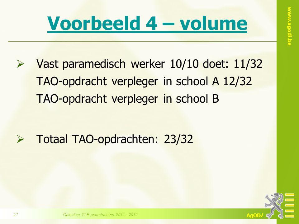www.agodi.be AgODi Voorbeeld 4 – volume  Vast paramedisch werker 10/10 doet: 11/32 TAO-opdracht verpleger in school A 12/32 TAO-opdracht verpleger in
