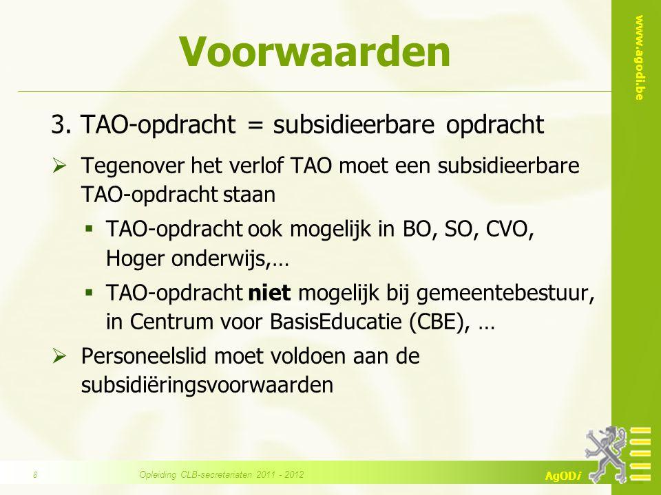 www.agodi.be AgODi Voorbeeld 4 – volume  Bij verlof TAO steeds naar beneden afronden  verlof TAO voor 7/10 Opleiding CLB-secretariaten 2011 - 201229