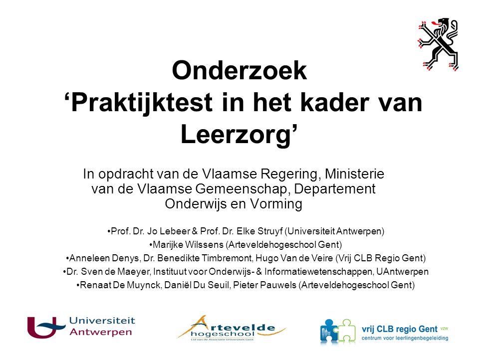 Onderzoek 'Praktijktest in het kader van Leerzorg' In opdracht van de Vlaamse Regering, Ministerie van de Vlaamse Gemeenschap, Departement Onderwijs e
