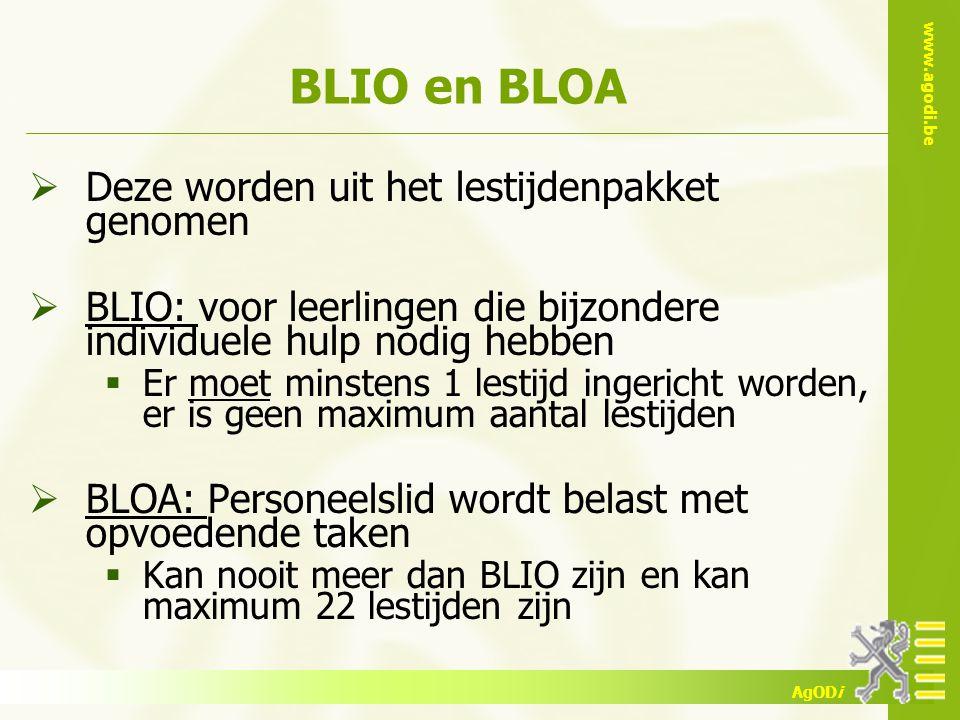 www.agodi.be AgODi BLIO en BLOA  Deze worden uit het lestijdenpakket genomen  BLIO: voor leerlingen die bijzondere individuele hulp nodig hebben  E