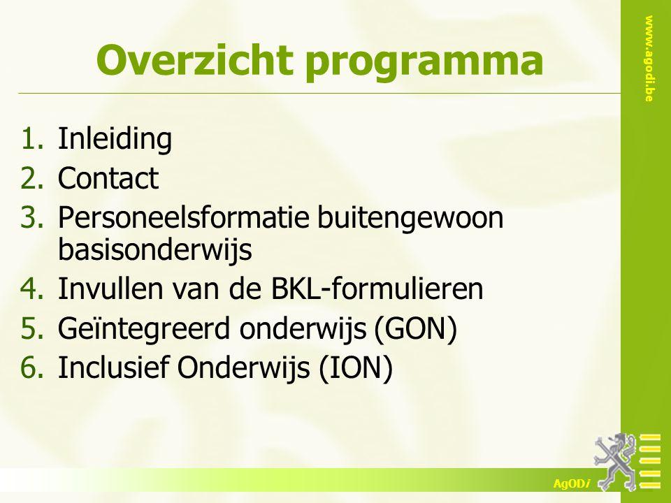 www.agodi.be AgODi Overzicht programma 1.Inleiding 2.Contact 3.Personeelsformatie buitengewoon basisonderwijs 4.Invullen van de BKL-formulieren 5.Geïn