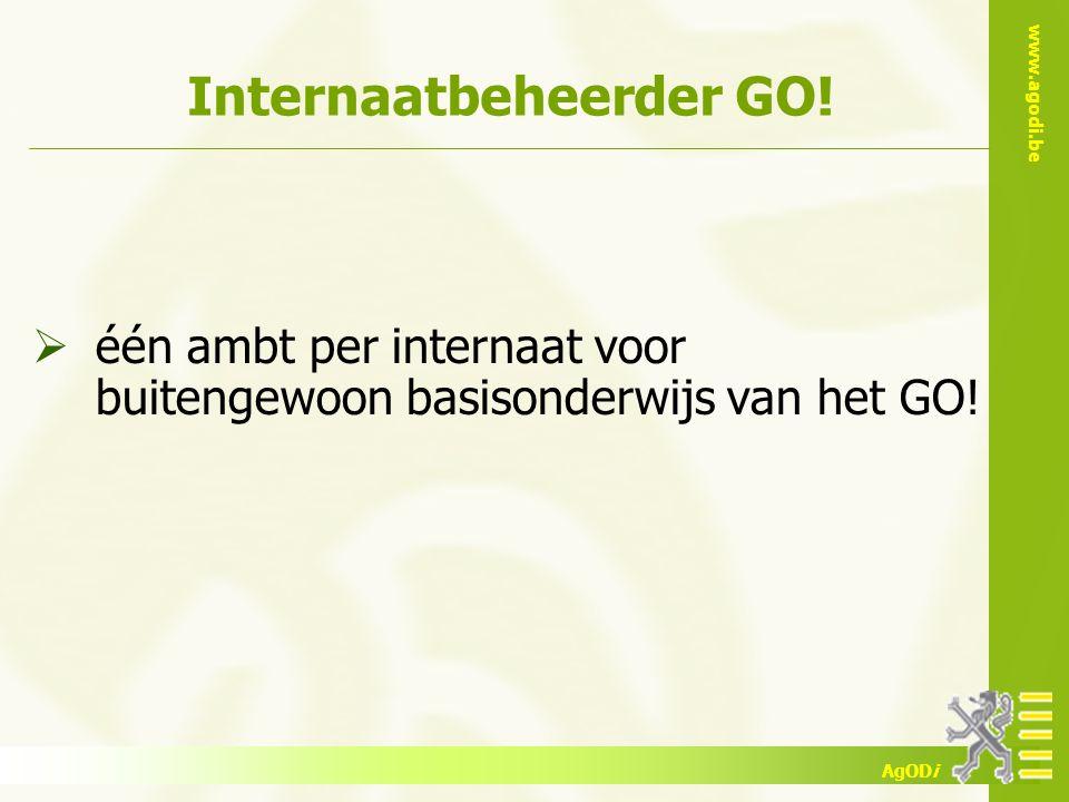 www.agodi.be AgODi Internaatbeheerder GO!  één ambt per internaat voor buitengewoon basisonderwijs van het GO!