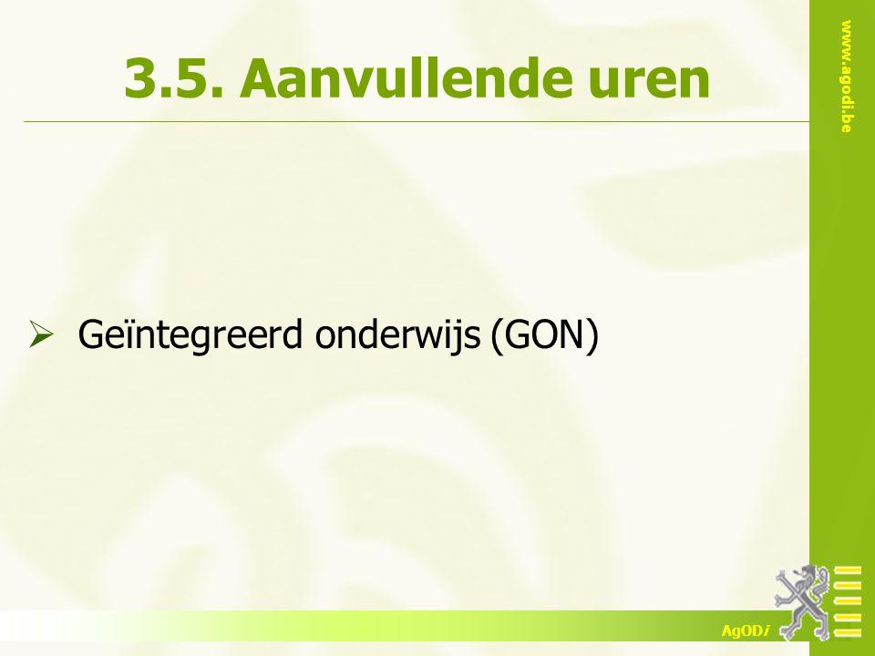 www.agodi.be AgODi 3.5. Aanvullende uren  Geïntegreerd onderwijs (GON)