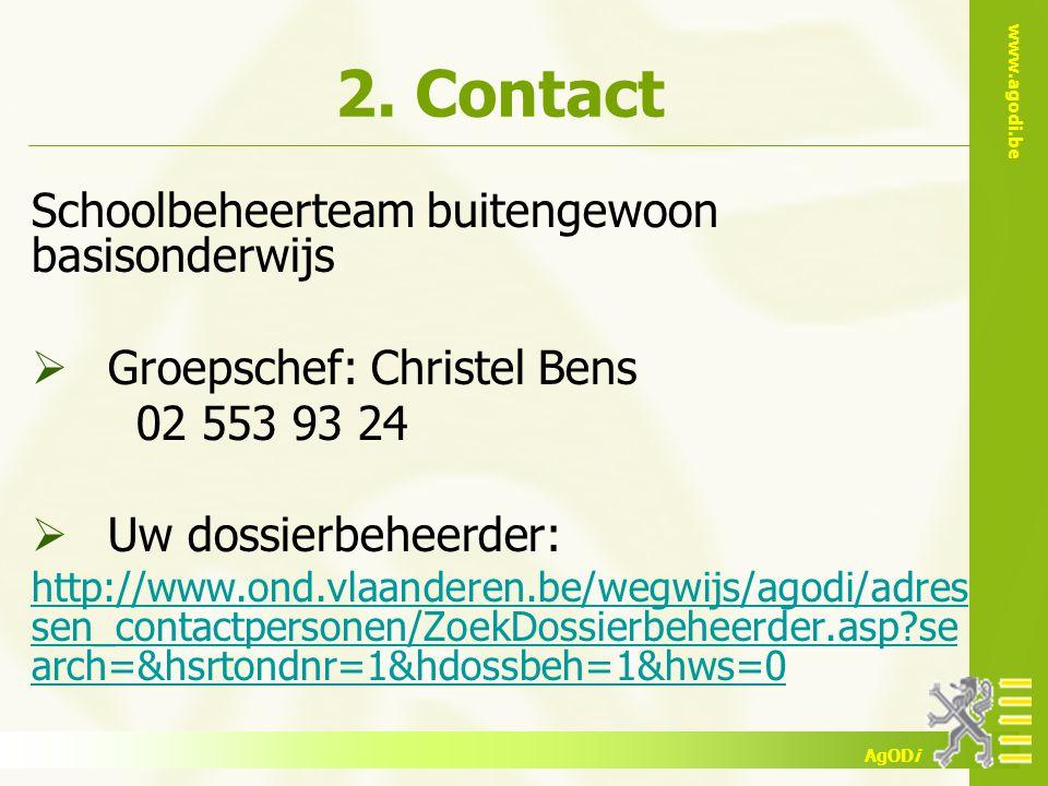 www.agodi.be AgODi 2. Contact Schoolbeheerteam buitengewoon basisonderwijs  Groepschef: Christel Bens 02 553 93 24  Uw dossierbeheerder: http://www.