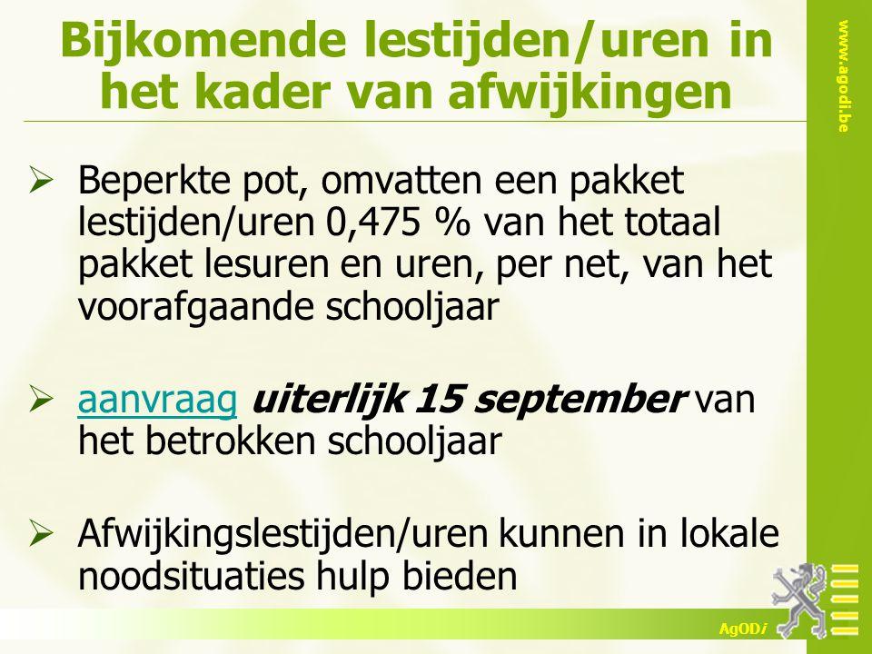 www.agodi.be AgODi Bijkomende lestijden/uren in het kader van afwijkingen  Beperkte pot, omvatten een pakket lestijden/uren 0,475 % van het totaal pa