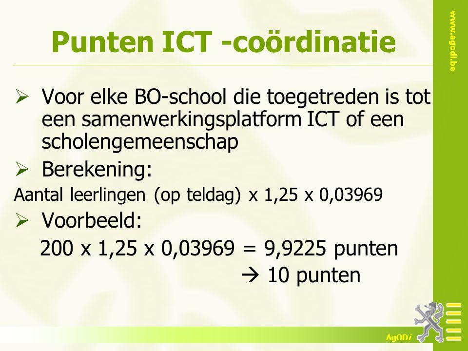 www.agodi.be AgODi Punten ICT -coördinatie  Voor elke BO-school die toegetreden is tot een samenwerkingsplatform ICT of een scholengemeenschap  Bere