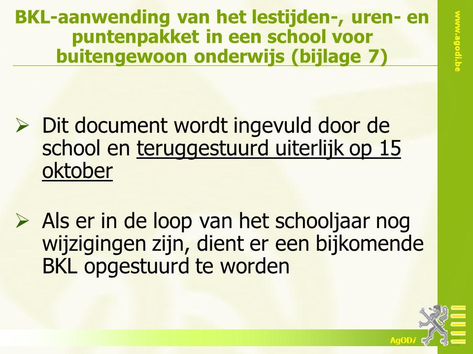 www.agodi.be AgODi BKL-aanwending van het lestijden-, uren- en puntenpakket in een school voor buitengewoon onderwijs (bijlage 7)  Dit document wordt