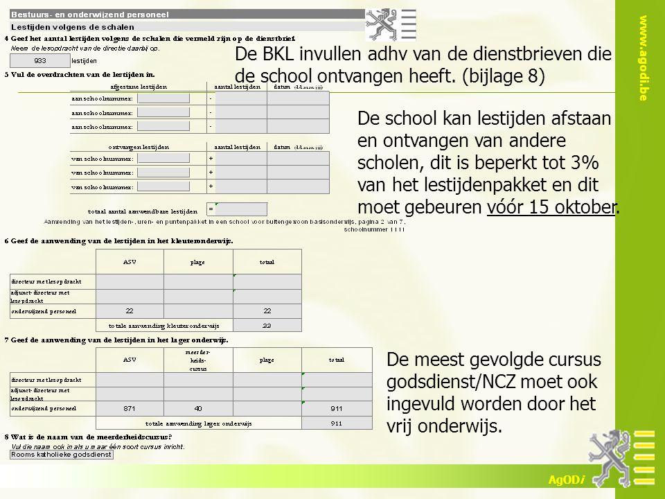 www.agodi.be AgODi De BKL invullen adhv van de dienstbrieven die de school ontvangen heeft. (bijlage 8) De school kan lestijden afstaan en ontvangen v