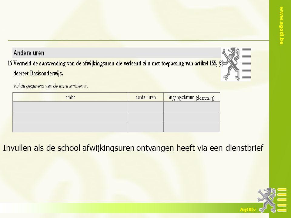 www.agodi.be AgODi Invullen als de school afwijkingsuren ontvangen heeft via een dienstbrief