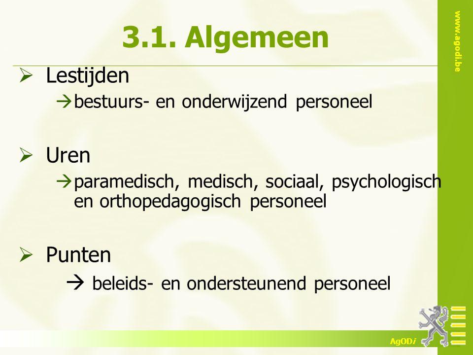 www.agodi.be AgODi 3.1. Algemeen  Lestijden  bestuurs- en onderwijzend personeel  Uren  paramedisch, medisch, sociaal, psychologisch en orthopedag