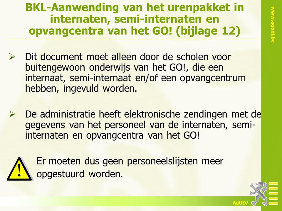 www.agodi.be AgODi BKL-Aanwending van het urenpakket in internaten, semi-internaten en opvangcentra van het GO! (bijlage 12)  Dit document moet allee