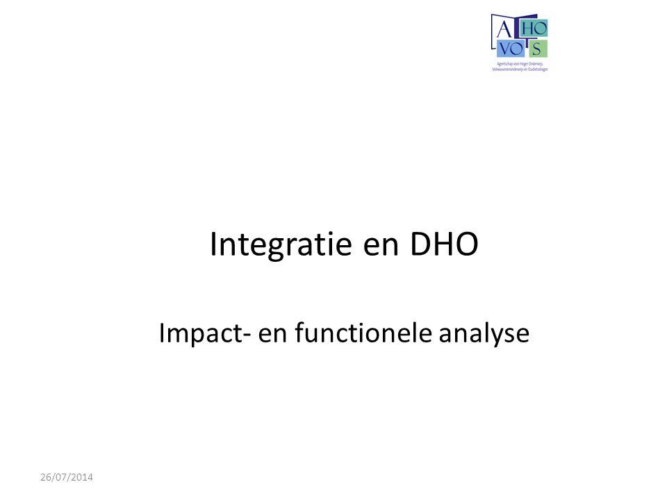 26/07/2014 Integratie en DHO Impact- en functionele analyse