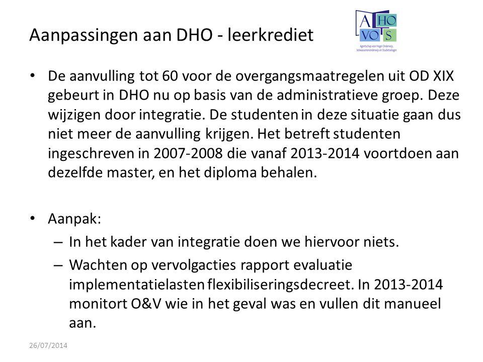 Aanpassingen aan DHO - leerkrediet 26/07/2014 De aanvulling tot 60 voor de overgangsmaatregelen uit OD XIX gebeurt in DHO nu op basis van de administratieve groep.