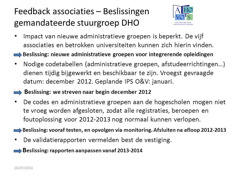 Feedback associaties – Beslissingen gemandateerde stuurgroep DHO 26/07/2014 Impact van nieuwe administratieve groepen is beperkt.