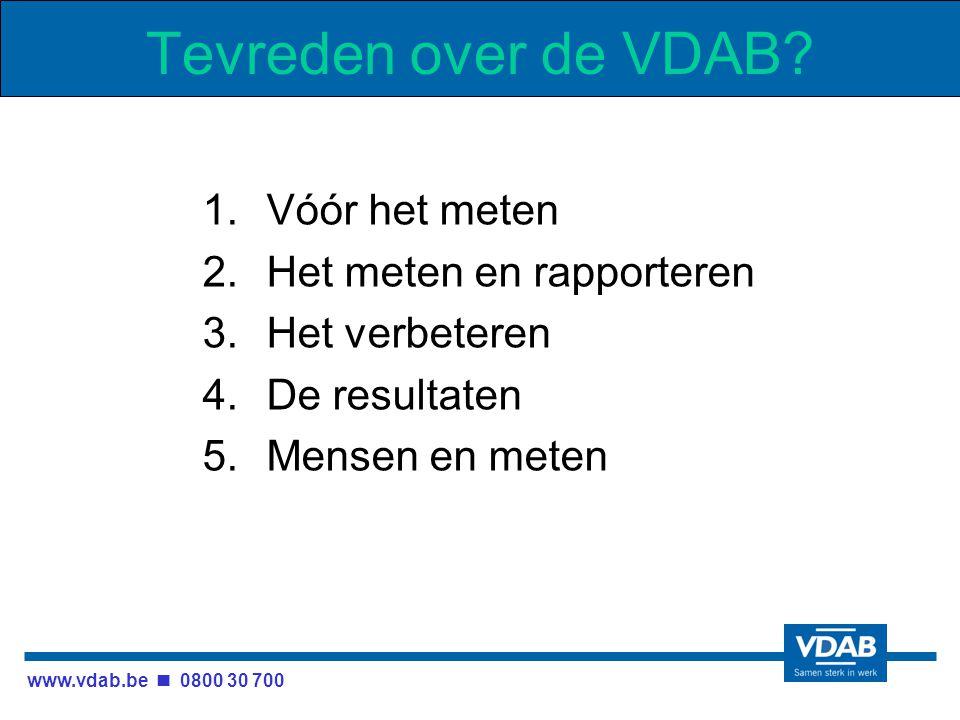 www.vdab.be 0800 30 700 Tevreden over de VDAB.