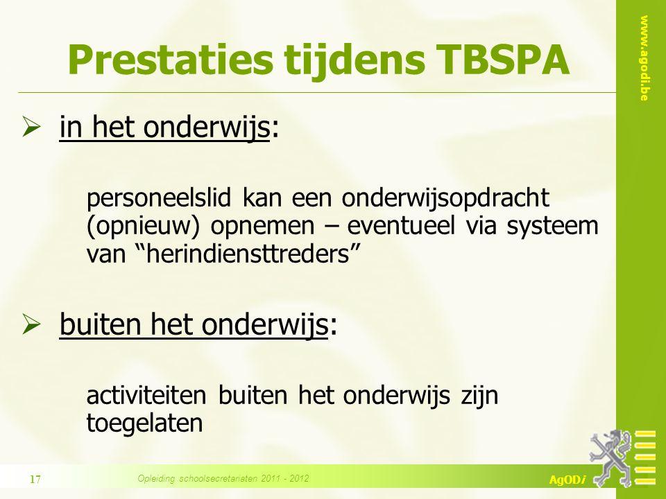 www.agodi.be AgODi Prestaties tijdens TBSPA  in het onderwijs: personeelslid kan een onderwijsopdracht (opnieuw) opnemen – eventueel via systeem van