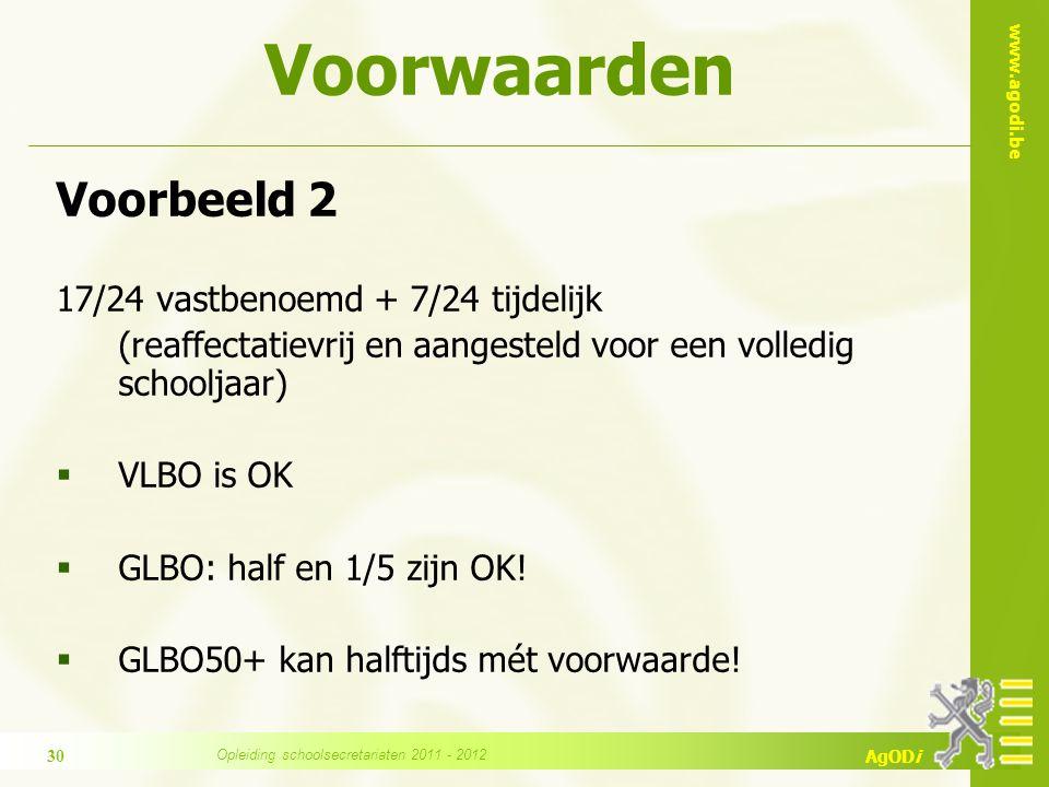 www.agodi.be AgODi Voorbeeld 2 17/24 vastbenoemd + 7/24 tijdelijk (reaffectatievrij en aangesteld voor een volledig schooljaar)  VLBO is OK  GLBO: h