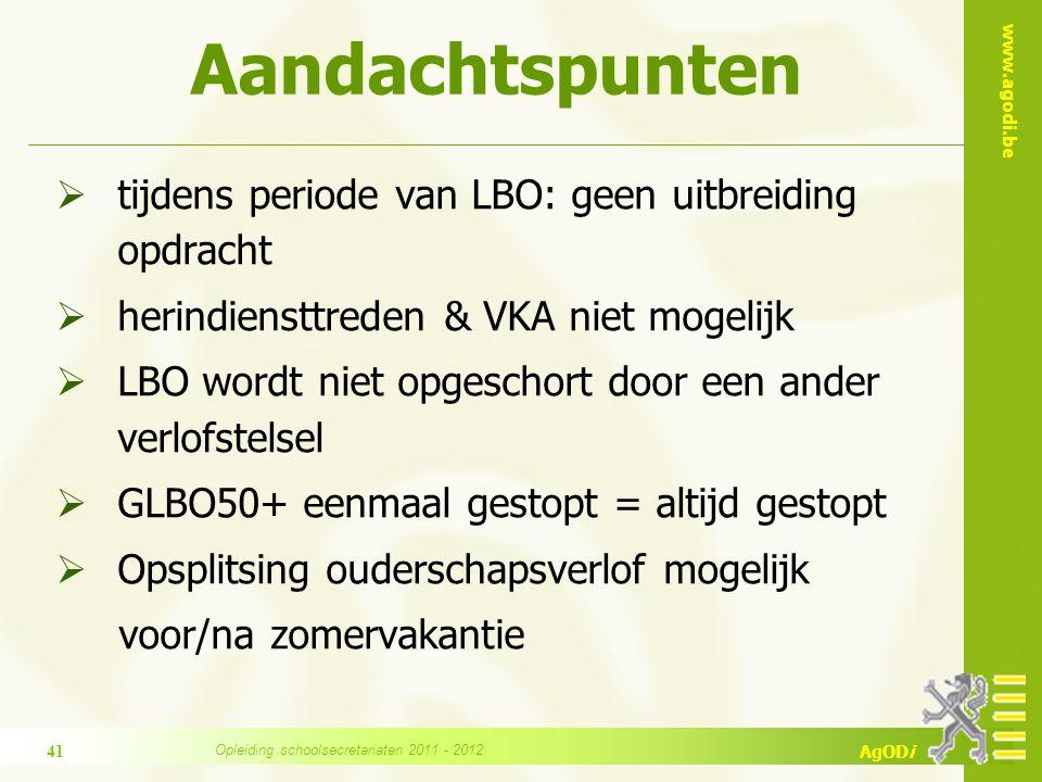 www.agodi.be AgODi  tijdens periode van LBO: geen uitbreiding opdracht  herindiensttreden & VKA niet mogelijk  LBO wordt niet opgeschort door een a