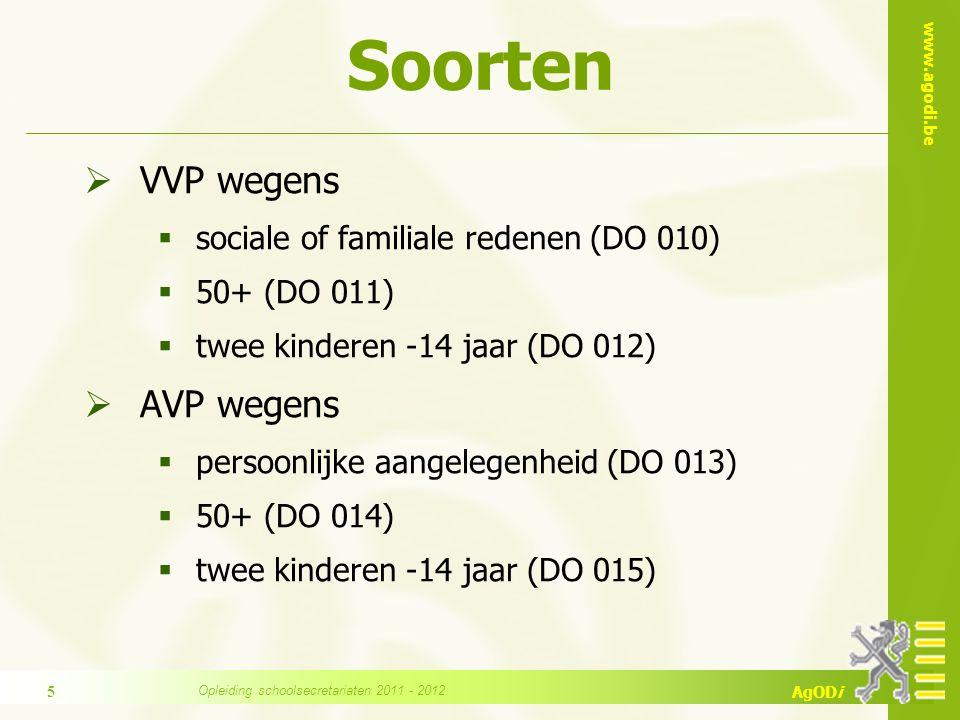 www.agodi.be AgODi Soorten  VVP wegens  sociale of familiale redenen (DO 010)  50+ (DO 011)  twee kinderen -14 jaar (DO 012)  AVP wegens  persoo