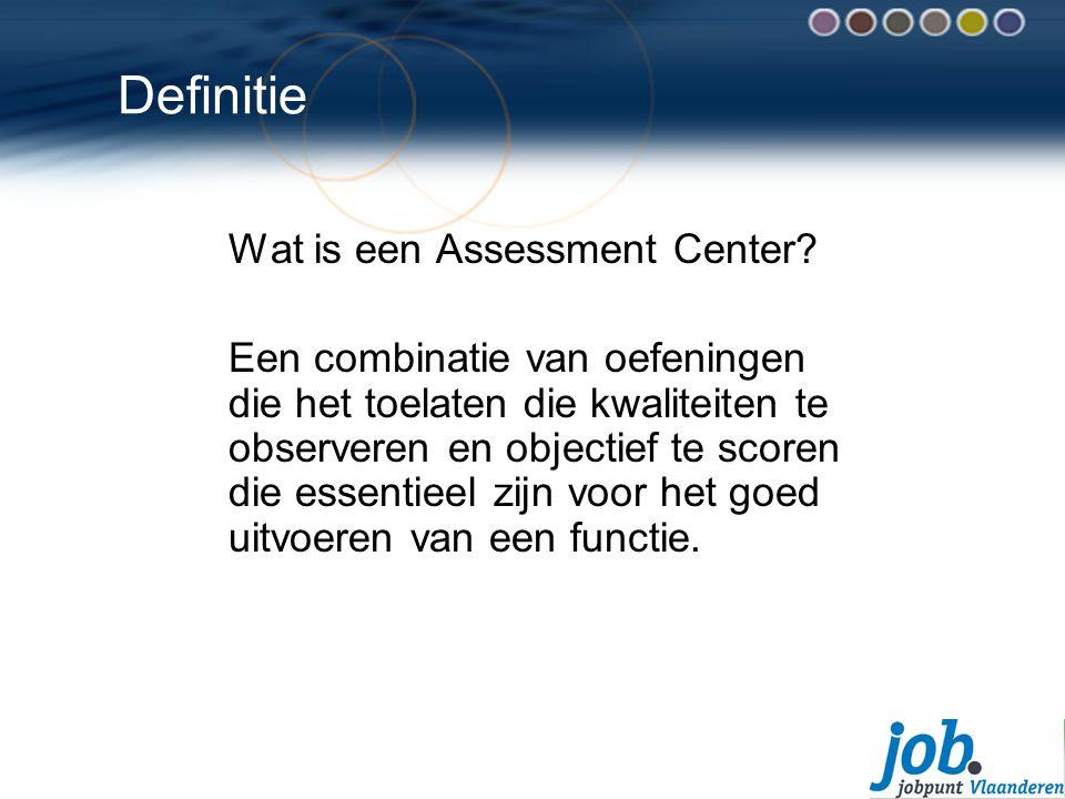 Definitie Wat is een Assessment Center.