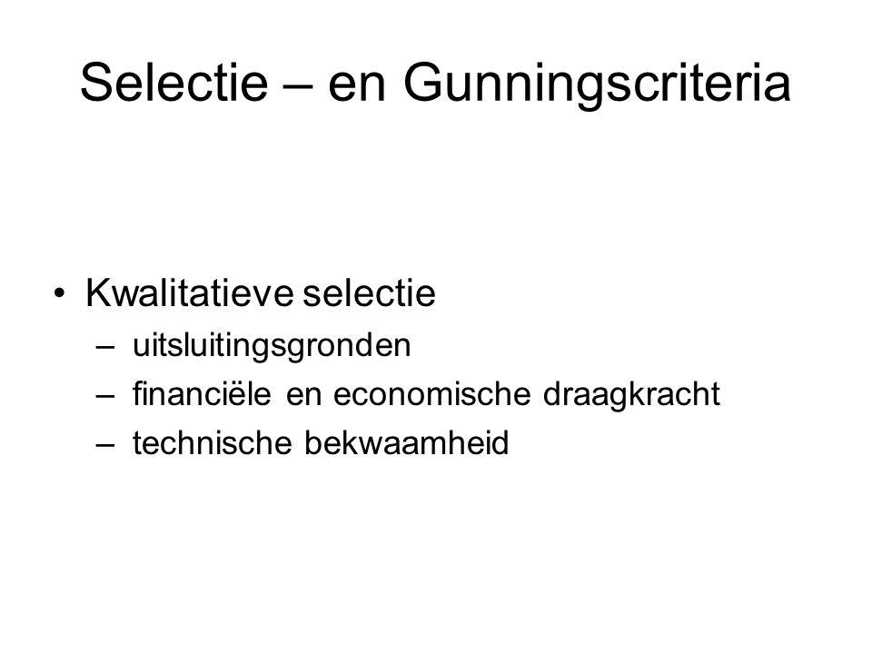Selectie – en Gunningscriteria Kwalitatieve selectie – uitsluitingsgronden – financiële en economische draagkracht – technische bekwaamheid