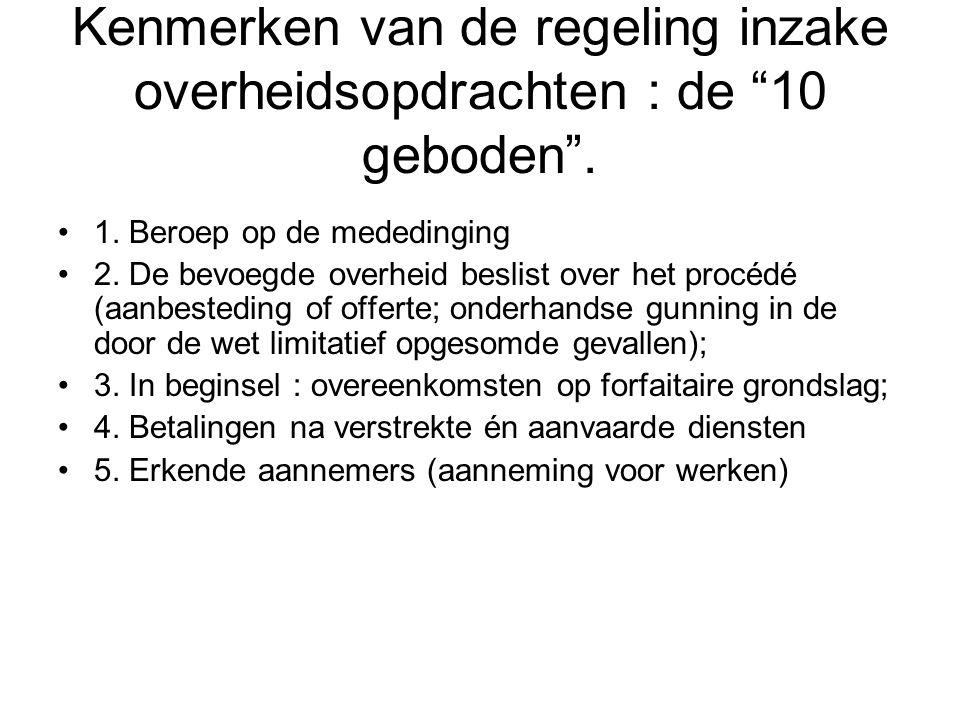 """Kenmerken van de regeling inzake overheidsopdrachten : de """"10 geboden"""". 1. Beroep op de mededinging 2. De bevoegde overheid beslist over het procédé ("""