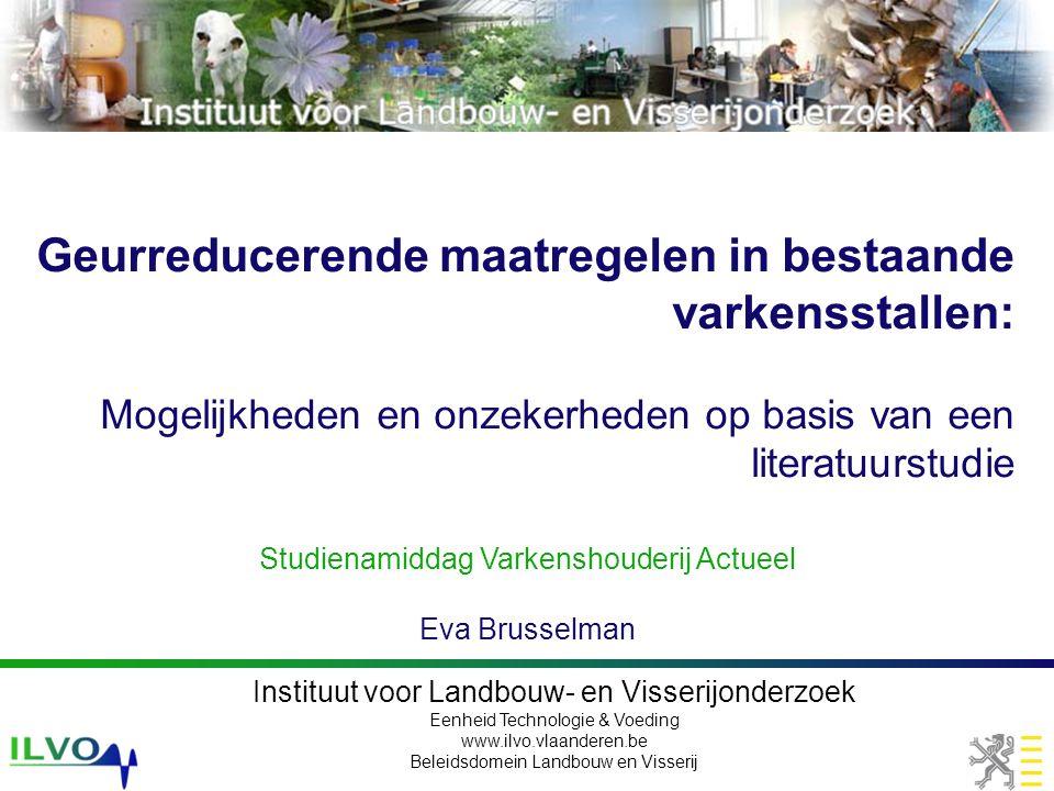 Instituut voor Landbouw- en Visserijonderzoek Eenheid Technologie & Voeding www.ilvo.vlaanderen.be Beleidsdomein Landbouw en Visserij Geurreducerende