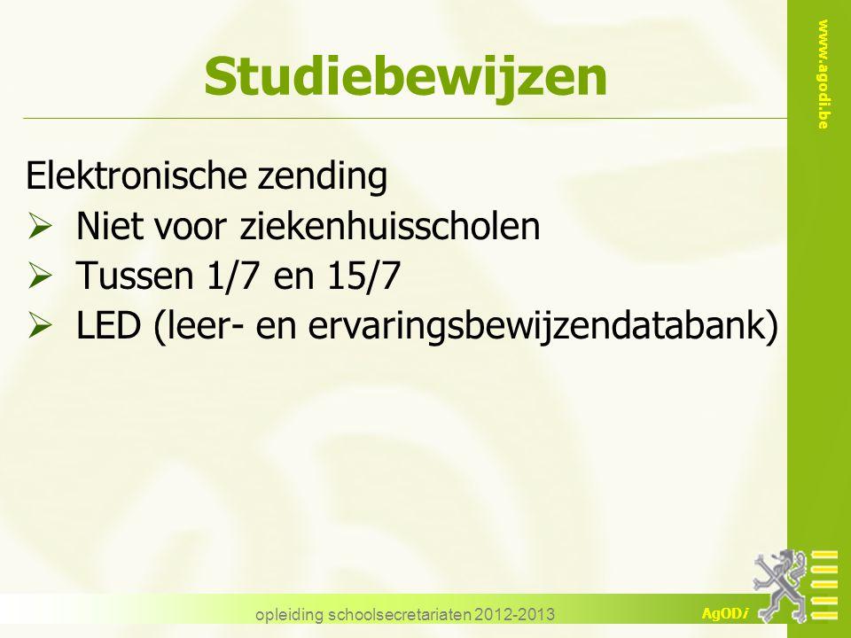 www.agodi.be AgODi opleiding schoolsecretariaten 2012-2013 Studiebewijzen Elektronische zending  Niet voor ziekenhuisscholen  Tussen 1/7 en 15/7  LED (leer- en ervaringsbewijzendatabank)