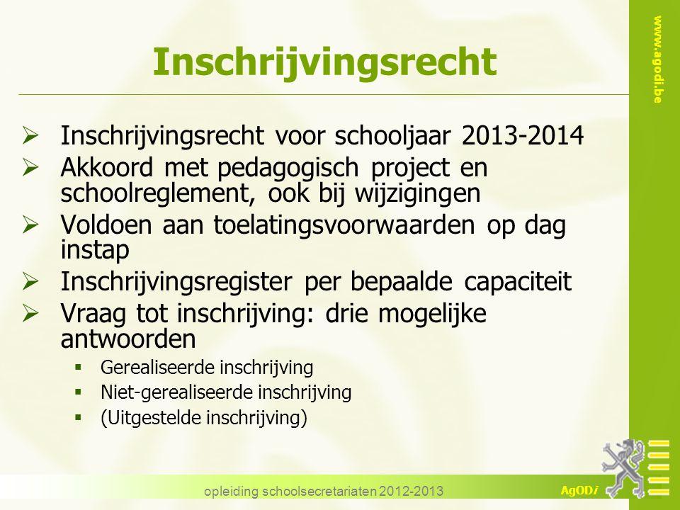 www.agodi.be AgODi Inschrijvingsrecht  Inschrijvingsrecht voor schooljaar 2013-2014  Akkoord met pedagogisch project en schoolreglement, ook bij wij