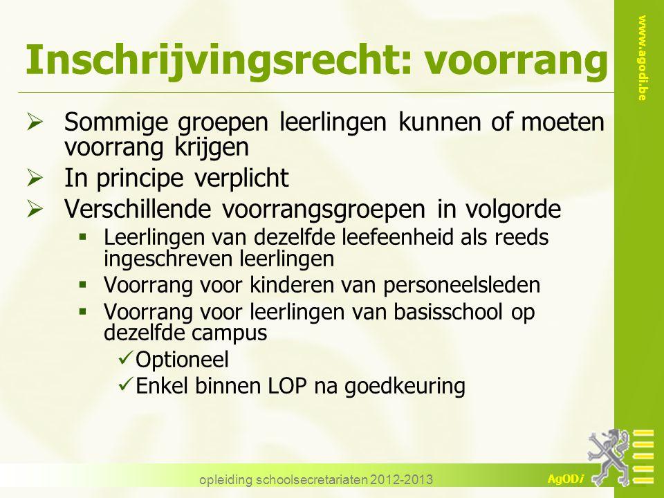www.agodi.be AgODi Inschrijvingsrecht: voorrang  Sommige groepen leerlingen kunnen of moeten voorrang krijgen  In principe verplicht  Verschillende
