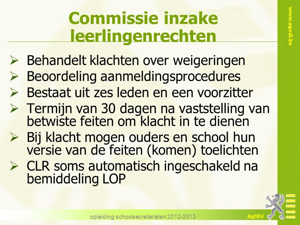 www.agodi.be AgODi Commissie inzake leerlingenrechten  Behandelt klachten over weigeringen  Beoordeling aanmeldingsprocedures  Bestaat uit zes lede