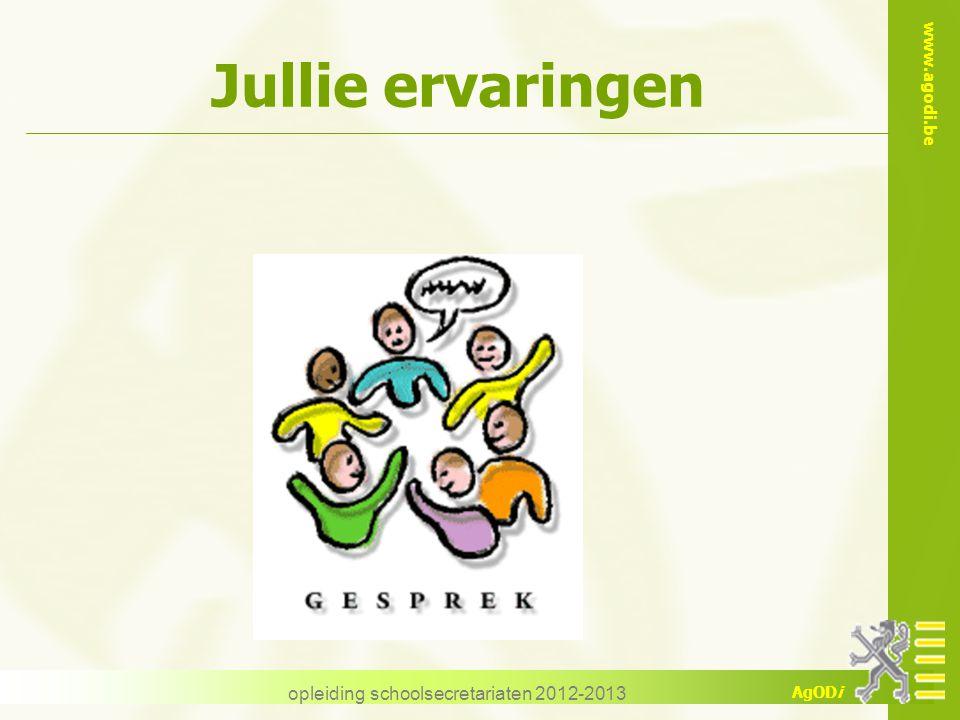 www.agodi.be AgODi opleiding schoolsecretariaten 2012-2013 Jullie ervaringen