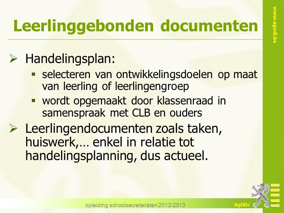www.agodi.be AgODi opleiding schoolsecretariaten 2012-2013 Leerlinggebonden documenten  Handelingsplan:  selecteren van ontwikkelingsdoelen op maat
