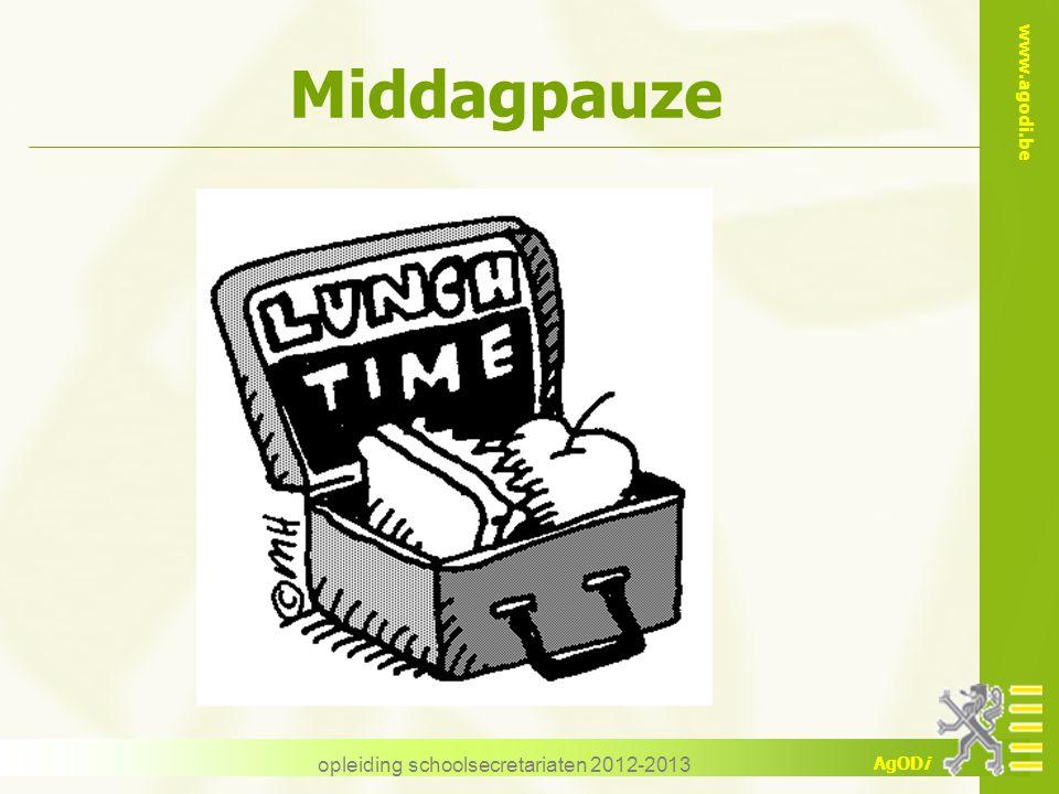 www.agodi.be AgODi opleiding schoolsecretariaten 2012-2013 Middagpauze