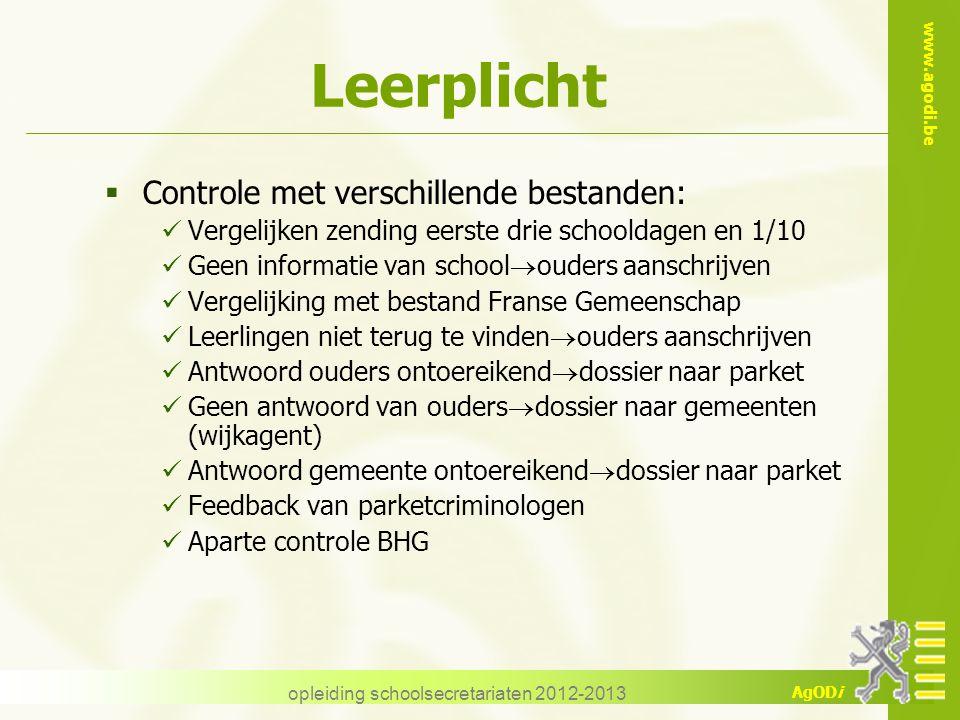 www.agodi.be AgODi opleiding schoolsecretariaten 2012-2013 Leerplicht  Controle met verschillende bestanden: Vergelijken zending eerste drie schoolda