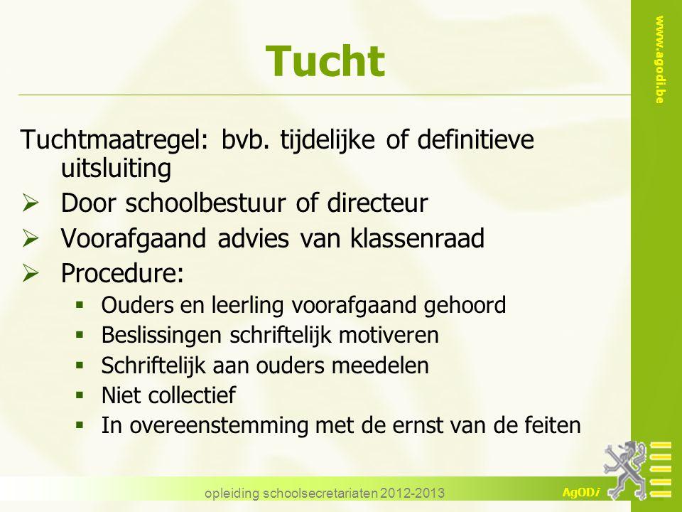 www.agodi.be AgODi opleiding schoolsecretariaten 2012-2013 Tucht Tuchtmaatregel: bvb.