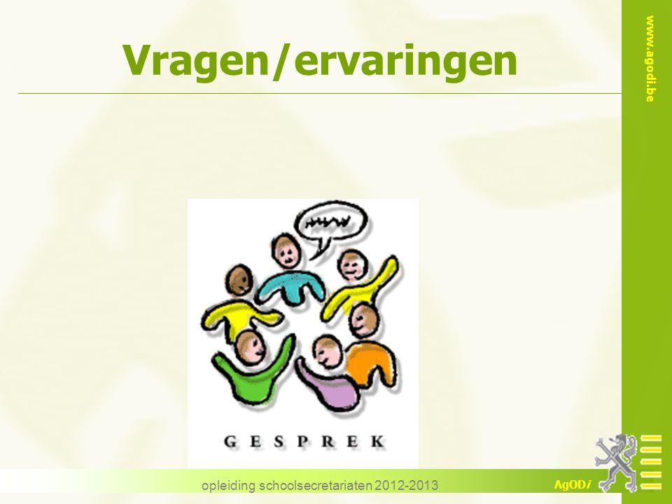 www.agodi.be AgODi opleiding schoolsecretariaten 2012-2013 Vragen/ervaringen