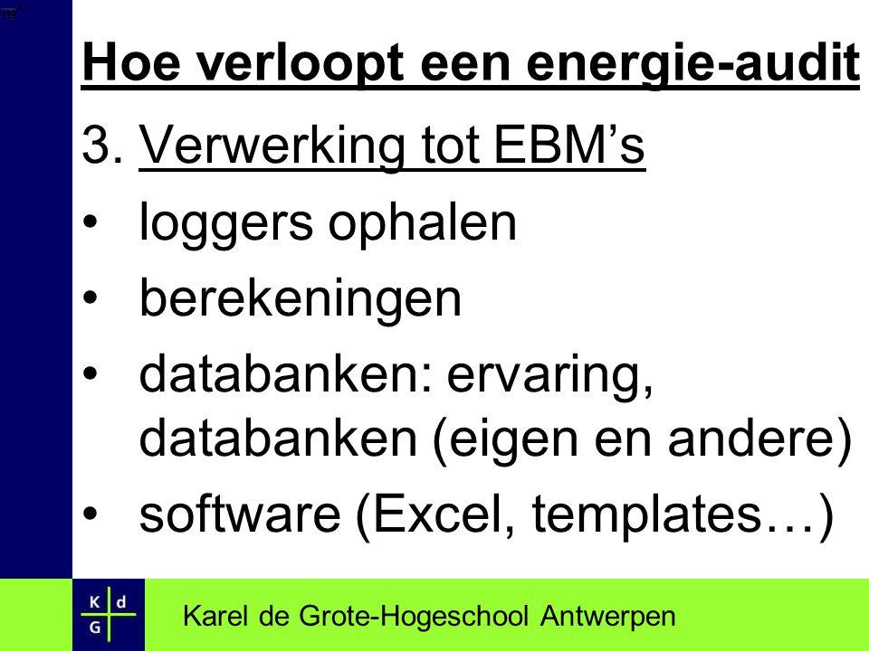 Hoe verloopt een energie-audit 3.Verwerking tot EBM's loggers ophalen berekeningen databanken: ervaring, databanken (eigen en andere) software (Excel,