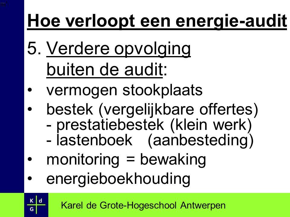 Hoe verloopt een energie-audit 5.Verdere opvolging buiten de audit: vermogen stookplaats bestek (vergelijkbare offertes) - prestatiebestek (klein werk