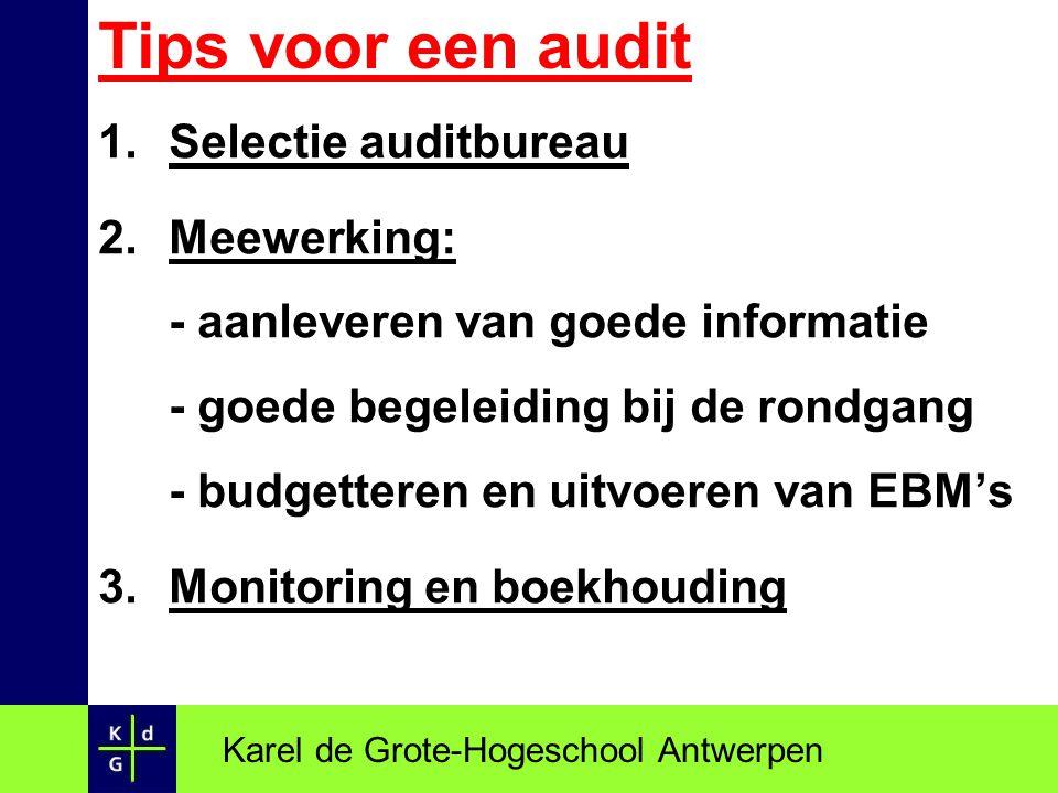 Tips voor een audit 1.Selectie auditbureau 2.Meewerking: - aanleveren van goede informatie - goede begeleiding bij de rondgang - budgetteren en uitvoe