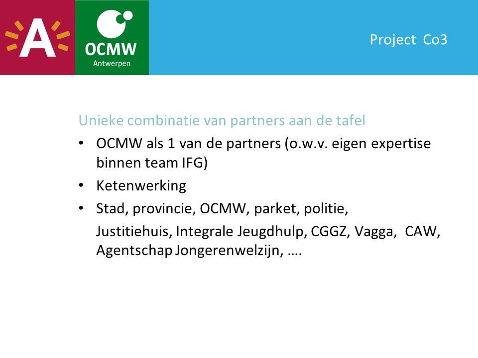 Project Co3 Unieke combinatie van partners aan de tafel OCMW als 1 van de partners (o.w.v.