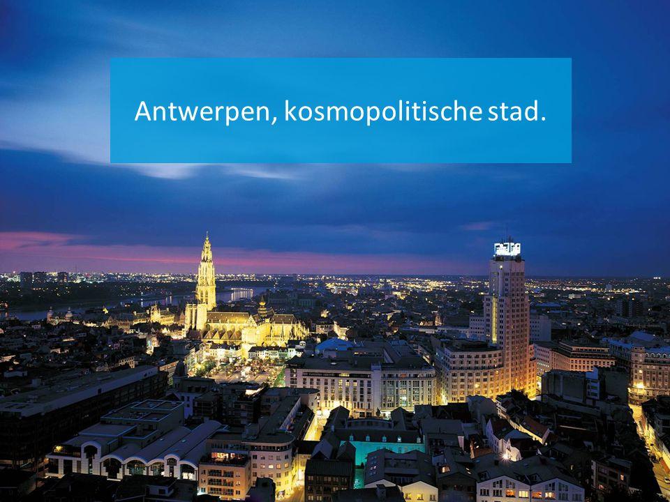 Antwerpen, kosmopolitische stad.