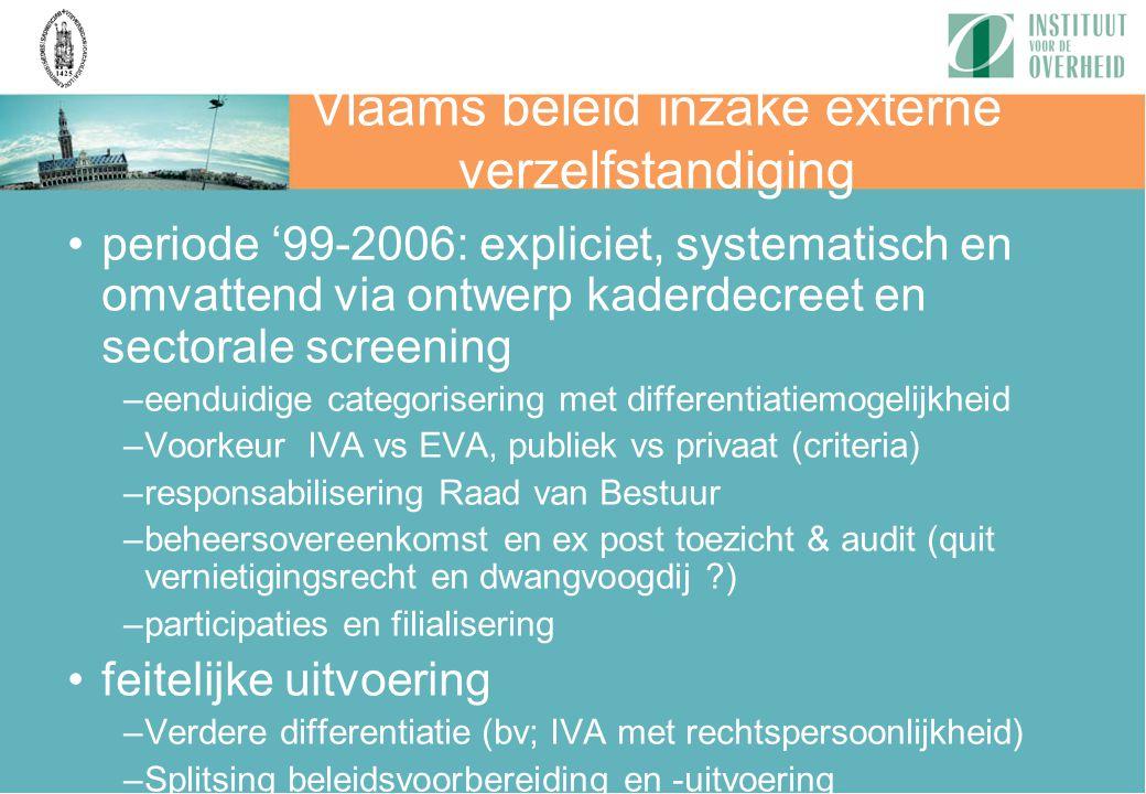 Vlaams beleid inzake externe verzelfstandiging periode '99-2006: expliciet, systematisch en omvattend via ontwerp kaderdecreet en sectorale screening