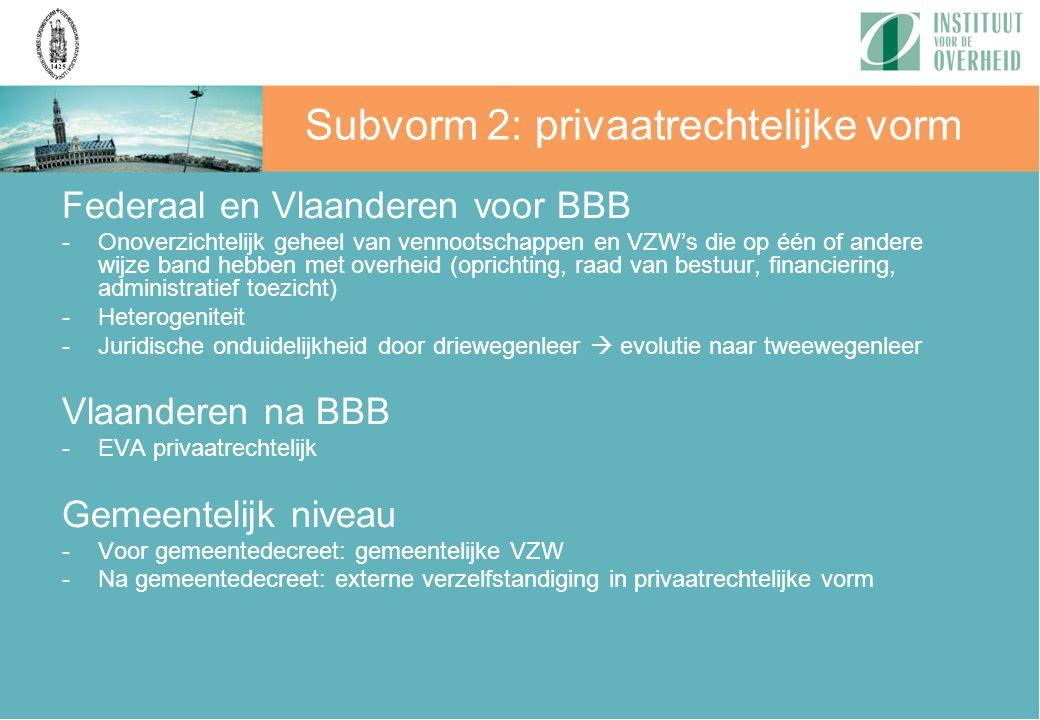 Federaal en Vlaanderen voor BBB -Onoverzichtelijk geheel van vennootschappen en VZW's die op één of andere wijze band hebben met overheid (oprichting,