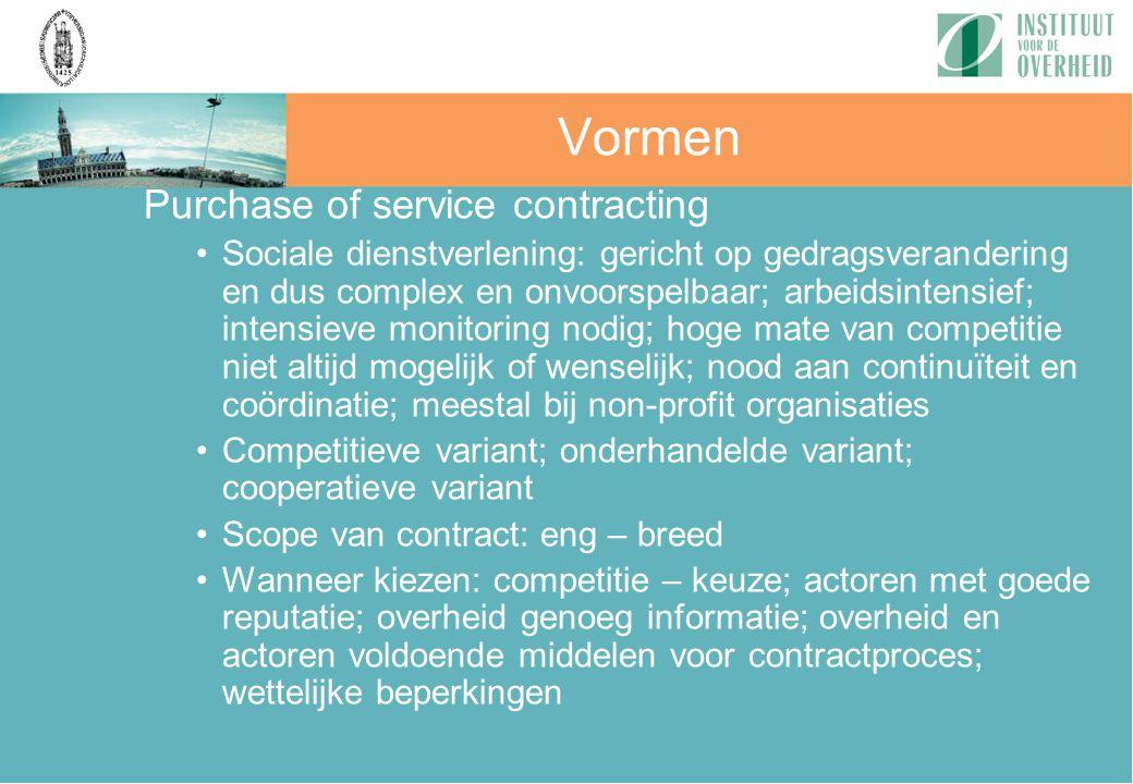 Vormen Purchase of service contracting Sociale dienstverlening: gericht op gedragsverandering en dus complex en onvoorspelbaar; arbeidsintensief; inte