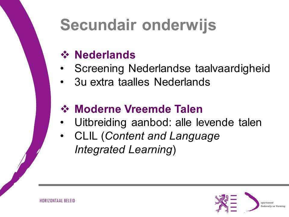 Secundair onderwijs  Nederlands Screening Nederlandse taalvaardigheid 3u extra taalles Nederlands  Moderne Vreemde Talen Uitbreiding aanbod: alle le